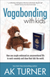 Brown Books Publishing Group Signs NYT Bestselling Author and Humorist AK Turner for the Launch of Her New Travel Series Vagabonding with Kids