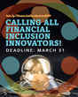 Innovators Invited to Submit Proposals for Bringing Low-Income Communities into the Financial Mainstream; Winner Will Receive $10,000 Planning Grant