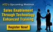 "Webinar on ""Sales Enablement Through Technology-Enhanced Training"""
