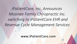 Mosinee Family Chiropractic Selects iPatientCare EHR and RCM Service after Their Critical Assessment