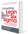 "Process Improvement Experts Release New Book ""Innovating Lean Six Sigma"""