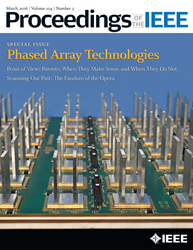 Proceedings of the IEEE, the most highly cited general-interest journal in electrical engineering and computer science, publishes new special issue on Phased Arrays.