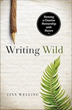 Wyoming author Tina Welling will impart writing wisdom from her book Writing Wild to Brooks Lake Lodge & Spa Arts Lovers Retreat guests.