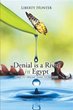 Liberty Hunter Releases 'Denial is a River In Egypt'