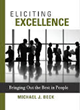 Eliciting Excellence-Bringing Out the Best in People