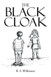 "R.S. Wilkinson's New Book ""The Black Cloak"" is a Philosophical, in-depth Work that Delves into the Meaning and Humor of Life."