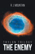 "Author R. J. Mountain's new book ""Trylon Trilogy: The Enemy"" is a dramatic story that begins with a peaceful vacation and ends with a mission to save the human race."