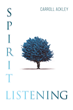 """Carroll Ackley's new book """"Spirit Listening"""" is a philosophical, in-depth work that delves into the meaning of life and the human psyche."""