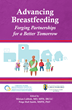 Praeclarus Press Announces the Release of New Book on Breastfeeding Support for Mothers, Advancing Breastfeeding: Forging Partnerships for a Better Tomorrow