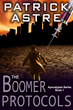 The Clock is Ticking Down to a Pandemic Outbreak in the New Release of THE BOOMER PROTOCOLS by author Patrick Astre
