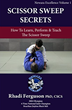 Scissor Sweep Secrets