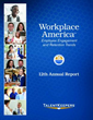"""Announcing """"Workplace America: Employee Engagement and Retention Trends,"""" our 12th Annual Report on Talent Management Practices"""