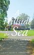 "Gail Nancy Ingersoll's New Book ""A Hillside by the Sea: Katherine's Journal"" Is a Philosophical and In-Depth Work About Life, Fate and Self-Acceptance"