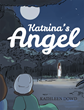 "Kathleen Dowd's New Book ""Katrina's Angel"" Is a Creatively Crafted and Vividly Illustrated Journey into the Imagination"