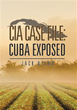 New fictional story revolves around 'CIA Case File: Cuba Exposed'