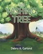 "Debra Garland's new book ""The Wishing Tree"" is a telling and emotional work about life, love, compassion and self-understanding."