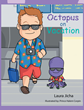 "Laura Jicha's new book ""Octopus on Vacation"" is the whimsical tale of Lewis the Octopus and his adventures."