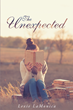 "Lexie LaMonica's new book ""The Unexpected"" is an emotional and unique love story about persistence and fate."