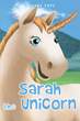 """Dwayne Pope's book """"Sarah the Unicorn"""" is a wonderful children's story that teaches many important life lessons."""