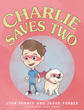 "Leah Forbes and Jagar Forbes's New Book ""Charlie Saves Two!"" is a New Kind of Superhero Story About an Adventuresome Boy Named Charlie"