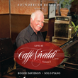 """Soundbrush Records Releases Roger Davidson's New CD, """"Live at Caffè Vivaldi, Vol. 3"""""""