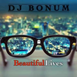 "Las Vegas Recording Artist DJ Bonum Release New Music Video ""Beautiful Lives"""
