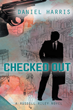"""Dan Harris's novel, """"Checked Out"""", is a fast-moving yarn taking place in the multi-billion-dollar retail food business where mountains of money are generated daily."""