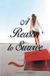 """Vernon Patrick's New Book """"A Reason to Survive"""" is an Emotional and Telling Story about Love, Life, Deceit, Trust and Self-acceptance"""
