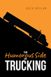 """Buck Boylan's new book """"The Humorous Side of Trucking"""" is a wildly entertaining book full of short stories."""