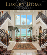 Luxury Home Magazine® Launches New Publication in Sarasota, Their Second Title in the 'Sunshine State'