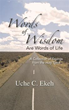 Uche C. Ekeh Introduces New Book, 'Words of Wisdom are Words of Life'