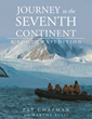 "Pat Chapman and Martha Ellis's New Book ""Journey to the Seventh Continent - A Photo Expedition"" is a Creatively and Vividly Photographic Journey through Antarctica"