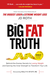 New Book Published by Reader's Digest  The Big Fat Truth: Behind-the-Scenes Secrets to Losing Weight and Gaining the Inner Strength to Transform Your Life, on Sale Today