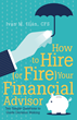 How to Hire (or Fire) Your Financial Advisor