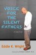 The Wright Group to Publish Voice for the Silent Fathers: Memoir by Eddie K. Wright