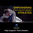 Help Support the Dreams of the Blind and Visually Impaired of the Blind Judo Foundation
