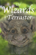 "FJL Vertin's New Book ""The Wizards of Terrastor"" is a Creatively Crafted and Vividly Illustrated Journey into the World of Science-fiction and Fantasy"