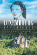 "Carol Ludlow's new book ""A Luxembourg Experience"" is a suspenseful, thriller that takes the reader on an adventure of mystery, family, justice and fate."
