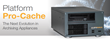 ProMAX Systems Unveils Next Evolution of Cache-A Archiving Appliances
