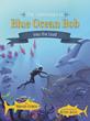 Kids Dive Deep with Blue Ocean Bob: Children's Book Series Inspires Success