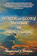 Christian Book Details 'Power and Glory Unveiled in Mark's Gospel'