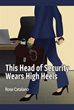 Rose Catalano Announces 'This Head of Security Wears High Heels'