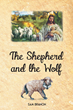 "Samuel D. Brannon's new book ""The Shepherd and the Wolf"" is an enlightening piece aiding readers in finding a true person of God to assist them on their spiritual journey"