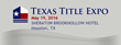 Texas Title Expo to Bring Together All Aspects of the Title Industry for One Day Event