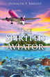 """New Xulon Book Combines A Passion For Air Travel With A Passion For Christ In One Inspiring Read That """"Soars"""" With Encouragement"""