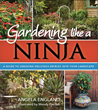 Gardening Like a Ninja: A Guide to Sneaking Delicious Edibles into Your Landscape