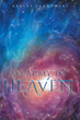 "Kelley Jankowski's New Book ""An Army in Heaven"" is an Extraordinary Collection of First-Hand Accounts of What Happens at Death… the Good and the Bad."