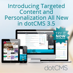 dotCMS Targeted Content and Personalization - New in dotCMS 3.5