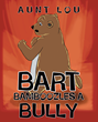"""Aunt Lou's new book """"Bart Bamboozles a Bully"""" is a magnificent tale that teaches the importance of acceptance and friendship."""
