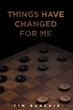 """Tim Bubenik's new book """"Things Have Changed for Me"""" is a gut-wrenching story of abduction, lies, and mystery."""